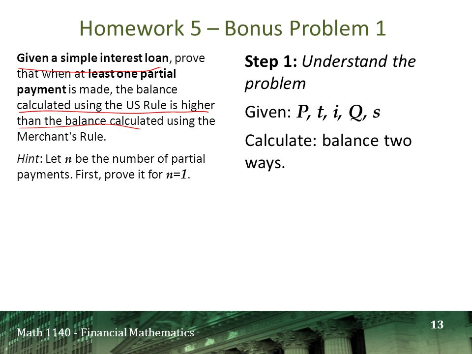 Math 1140 - Financial Mathematics Given a simple interest loan, prove that when at least one partial payment is made, the balance calculated using the