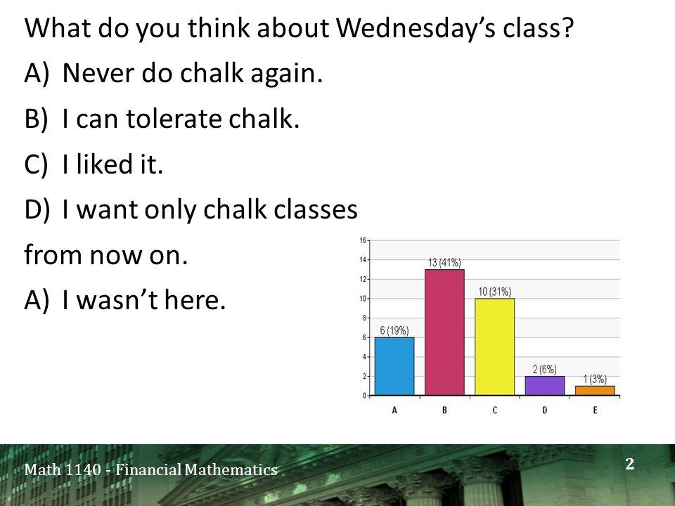 Math 1140 - Financial Mathematics Questions About last class About homework 3