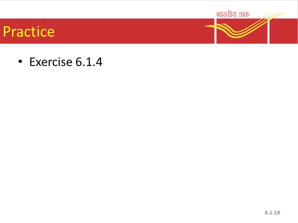 Practice Exercise 6.1.4 6.1.16