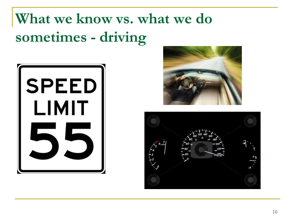 What we know vs. what we do sometimes - driving 10