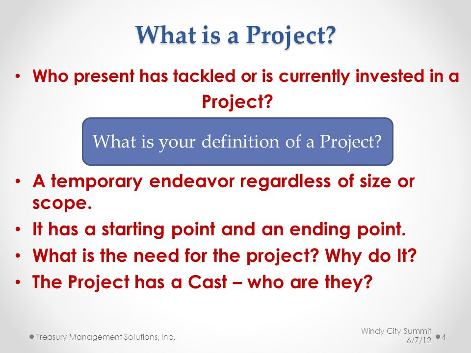 What is a Project. Who present has tackled or is currently invested in a Project.