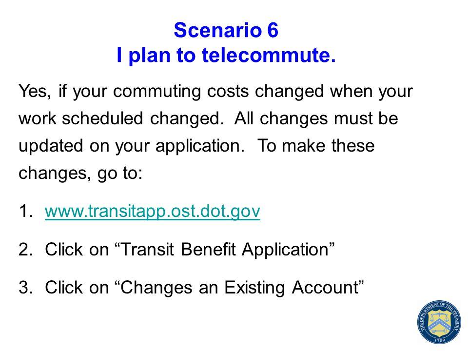 Scenario 6 I plan to telecommute.