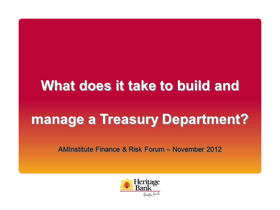 What does it take to build and manage a Treasury Department.