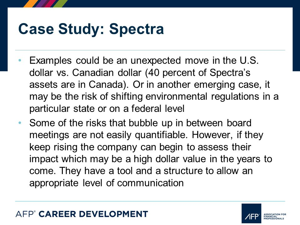 Case Study: Spectra Examples could be an unexpected move in the U.S.