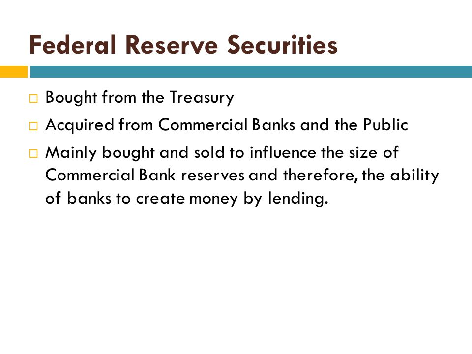 Assets of the Federal Reserve  Securities (Government Bonds)   Treasury Bills (Short-term)- maturing in less than 1 year   Treasury Notes (Mid-te