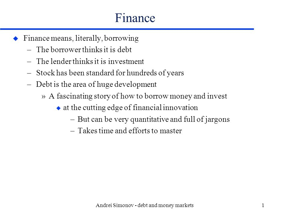 Andrei Simonov - debt and money markets62 Term structure of interest rate u If we have the term structure of spot rates, we can calculate the price of any treasury securities.