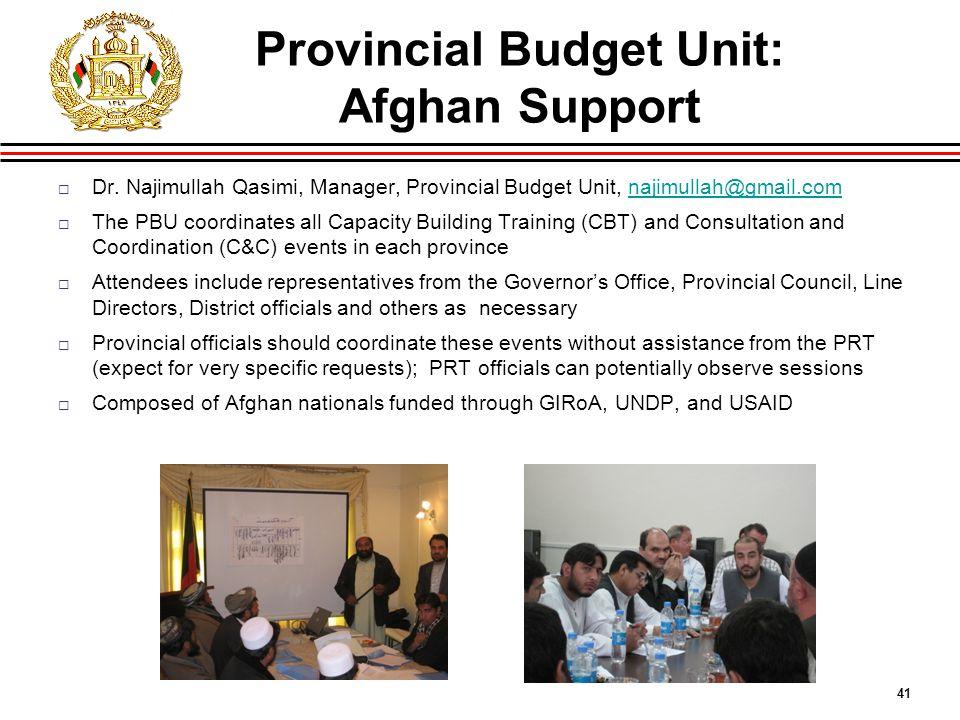 41 Provincial Budget Unit: Afghan Support  Dr.