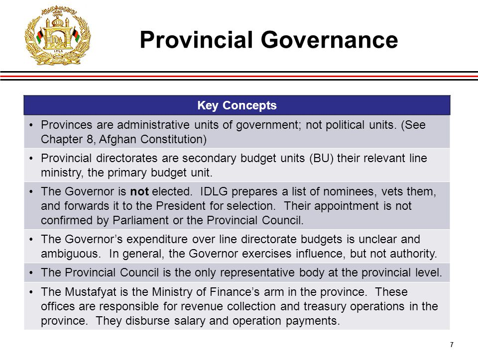 7 Provincial Governance Key Concepts Provinces are administrative units of government; not political units.