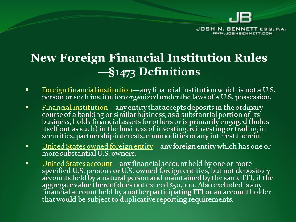  Foreign financial institution—any financial institution which is not a U.S.