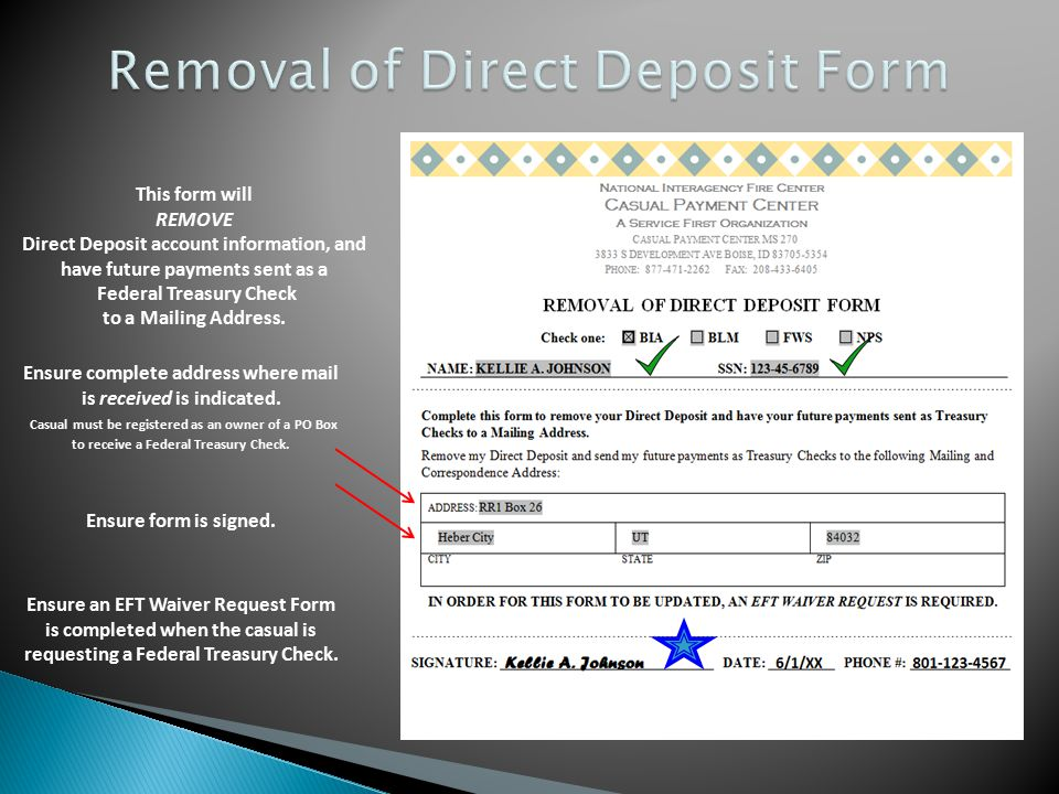This form will REMOVE Direct Deposit account information, and have future payments sent as a Federal Treasury Check to a Mailing Address. Ensure compl