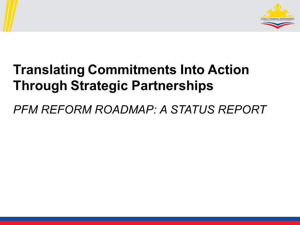 Translating Commitments Into Action Through Strategic Partnerships PFM REFORM ROADMAP: A STATUS REPORT