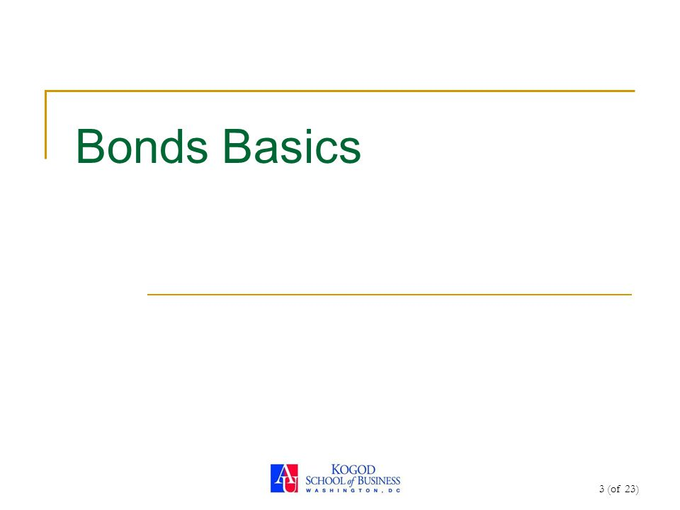 3 (of 23) Bonds Basics