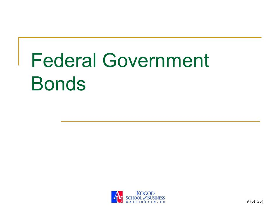 9 (of 23) Federal Government Bonds
