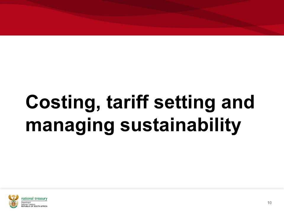 Costing, tariff setting and managing sustainability 10