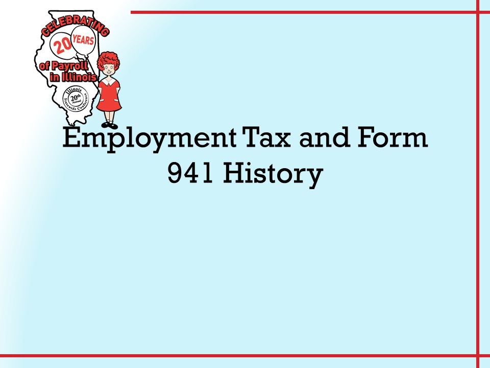 Employment Tax and Form 941 History