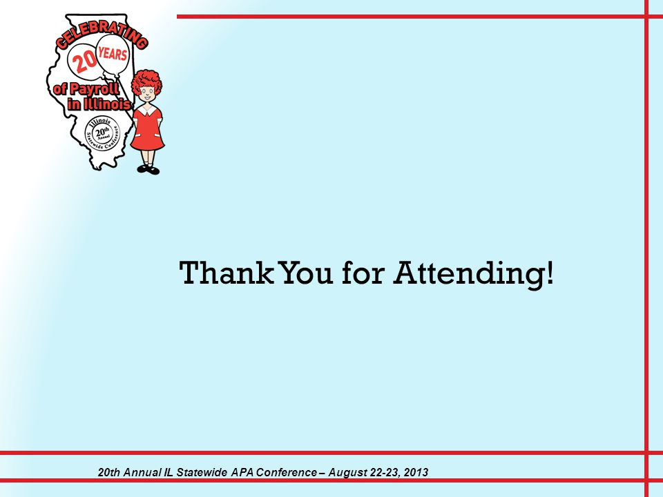 20th Annual IL Statewide APA Conference – August 22-23, 2013 Thank You for Attending!