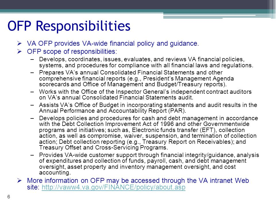 OFP Responsibilities  VA OFP provides VA-wide financial policy and guidance.