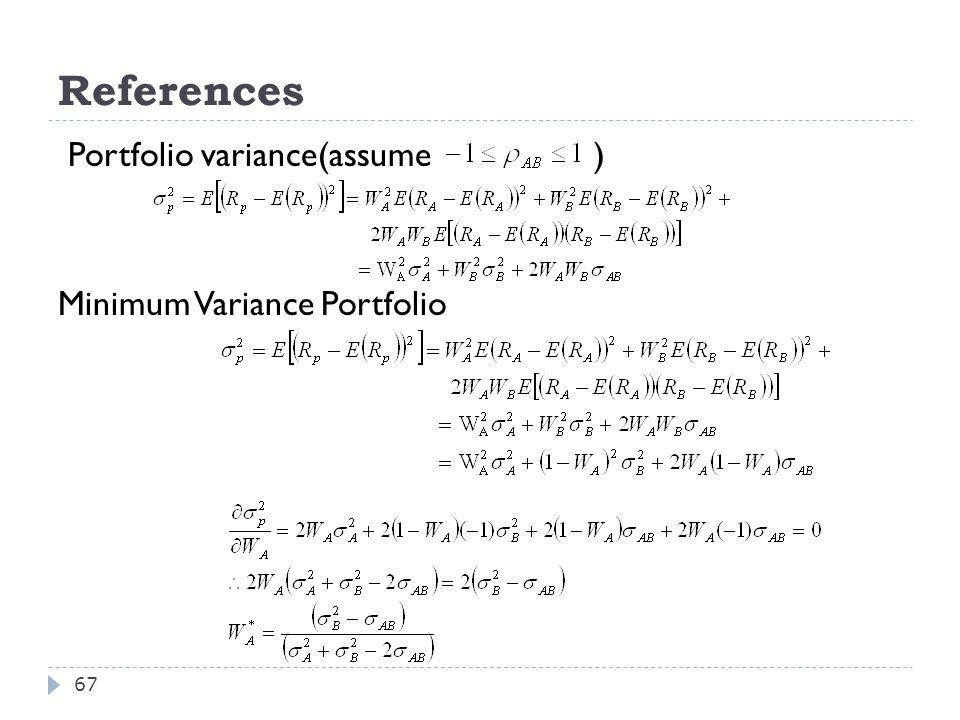 References 67 Portfolio variance(assume ) Minimum Variance Portfolio
