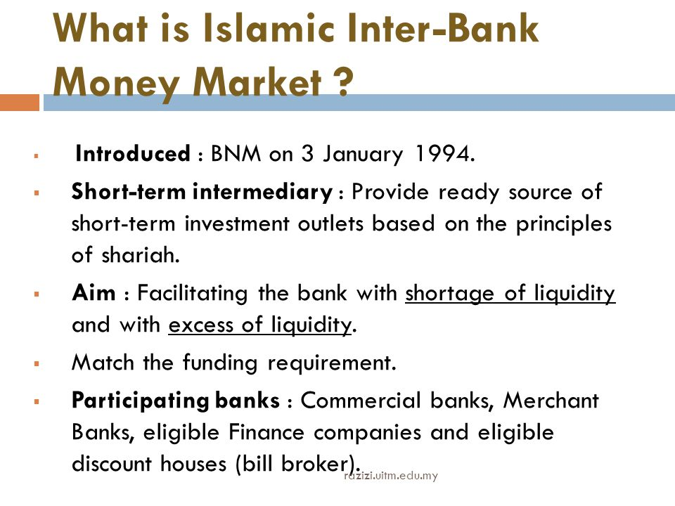 What is Islamic Inter-Bank Money Market . Introduced : BNM on 3 January 1994.