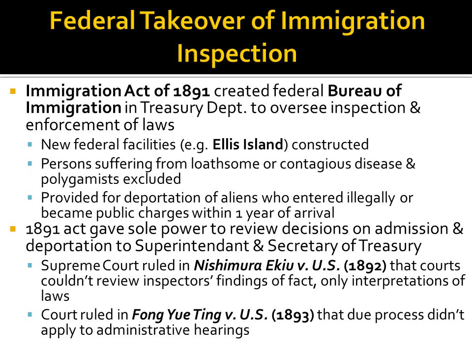  Immigration Act of 1891 created federal Bureau of Immigration in Treasury Dept.