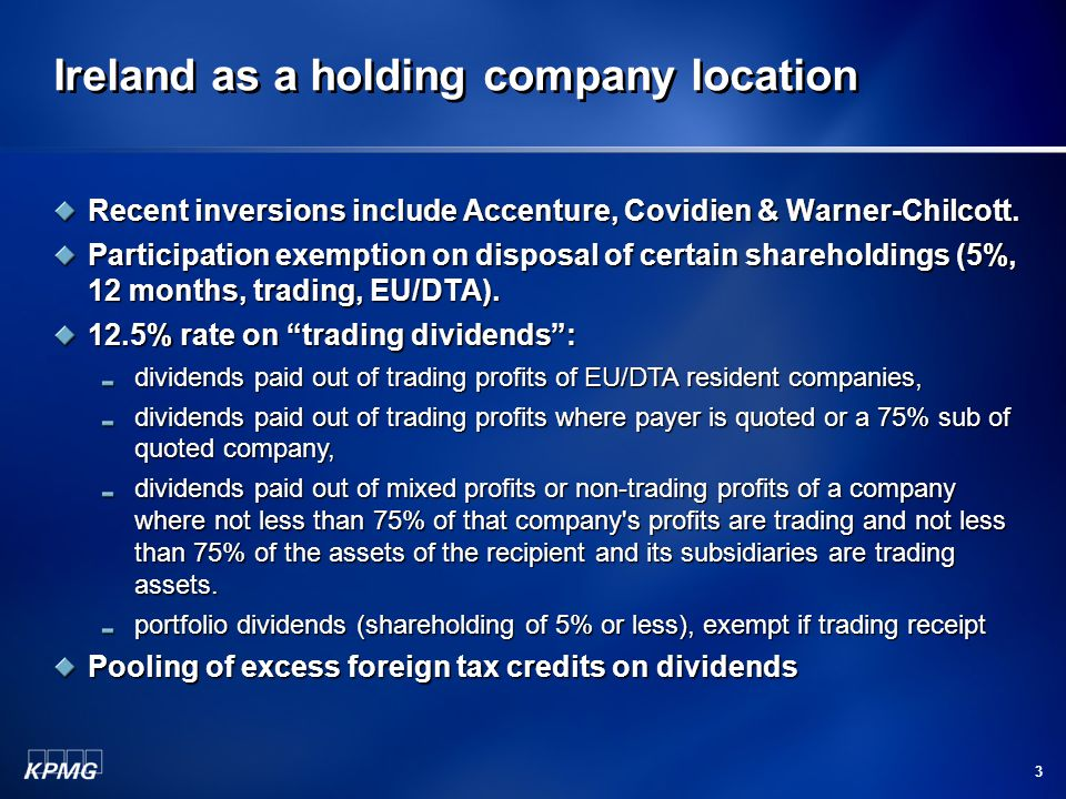 Ireland as a holding company location Recent inversions include Accenture, Covidien & Warner-Chilcott.