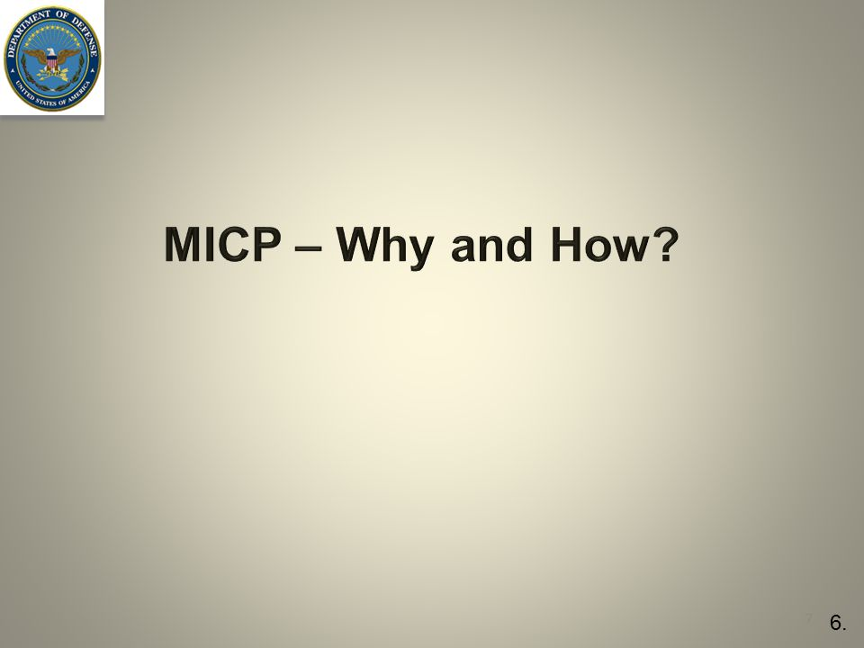 MICP – Why and How? 7 6.