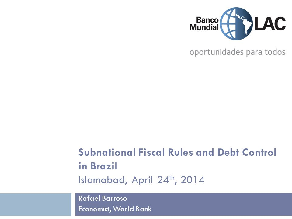Outline 1.Context 2. Subnational bail-outs in Brazil 3.