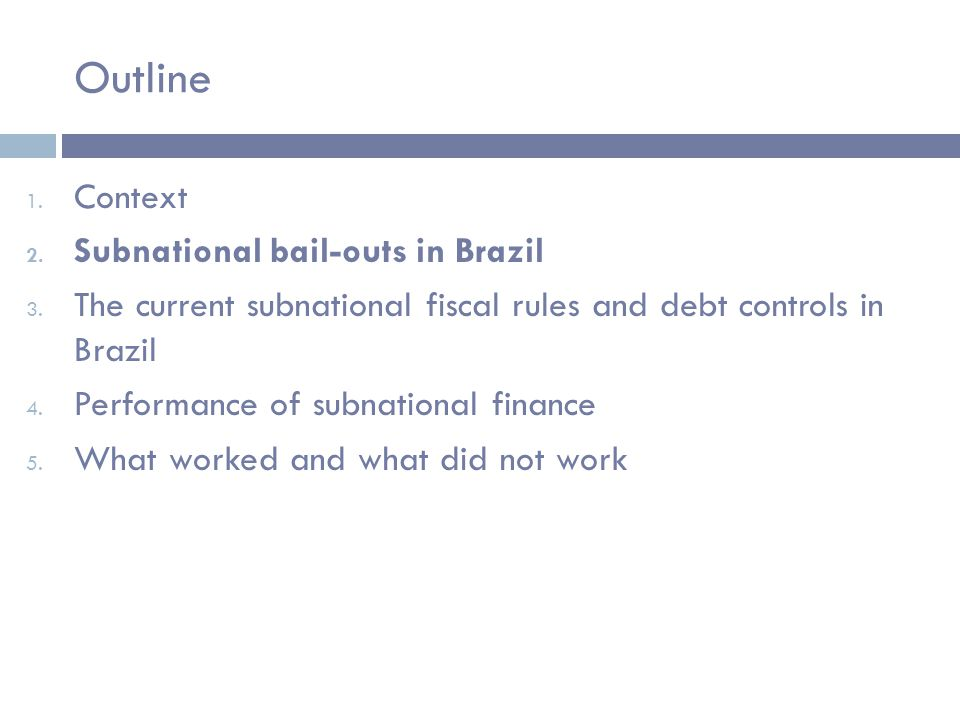 1 st and 2 nd Subnational Bail-Out 1 st Bail-Out (1989)2 nd Bail-Out (1993) Debt Refinanced and Cut-off Date LT external debt contracted until Dec 1988 Domestic debt service in arrears Budget deficits until 1987 Contractual domestic debt held before Jun 30, 1993 External debt Excluded bonds TermsNational currency, 20 year final maturity, 5 year grace period, interest rate and index equal to Federal Government 20 year final maturity, no grace period, indexed to General Price Index and interest rate equal to average of contracts (6.5%) CostUSD 8.7 Billion (Dec-98 prices) USD 32.7 Billion (Dec-98 prices)