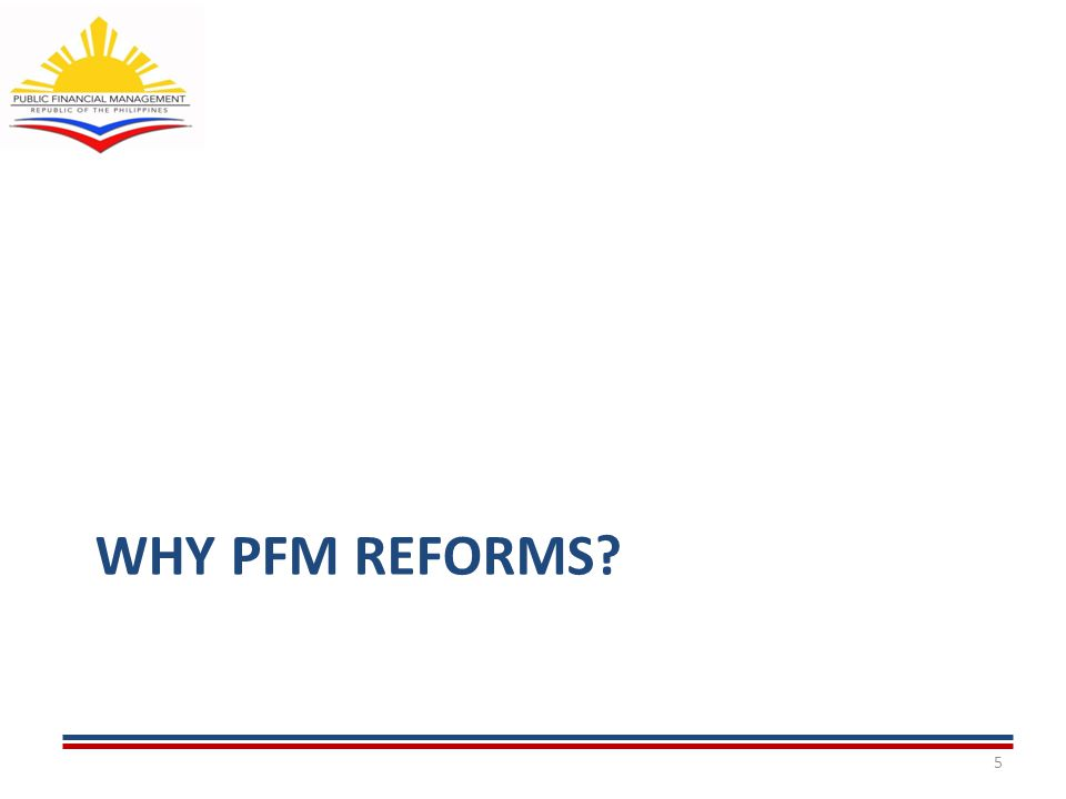 WHY PFM REFORMS 5