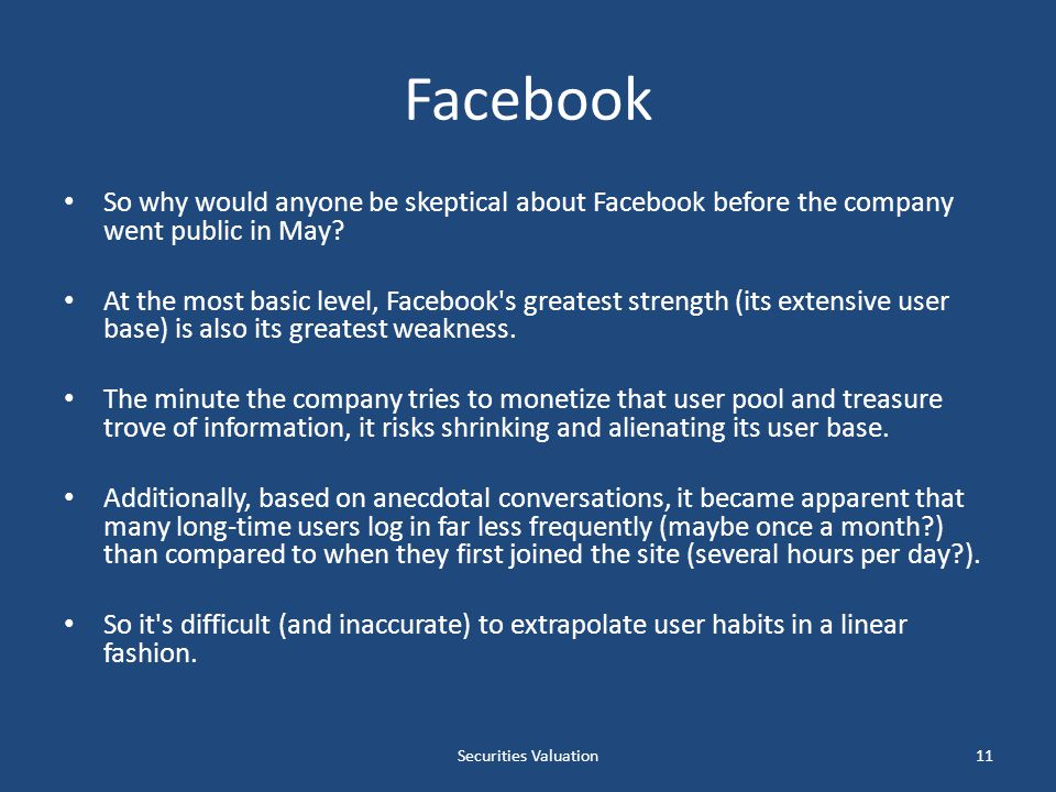 Facebook So why would anyone be skeptical about Facebook before the company went public in May.