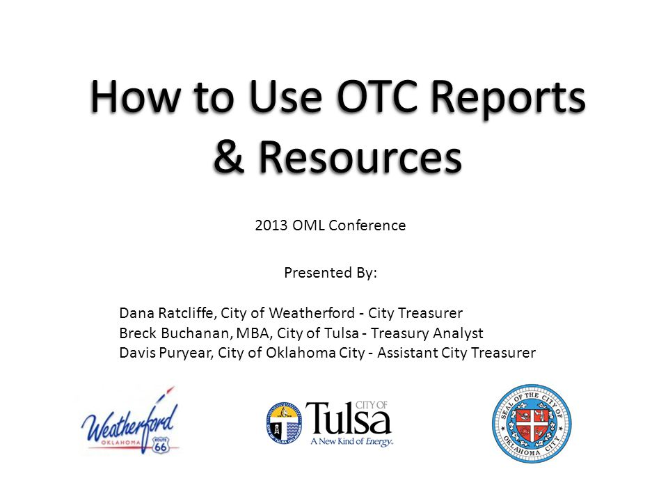 Presentation Overview Oklahoma Taxpayer Access Point (OKTAP) – What is OKTAP – Access & Navigation – Reports How to use the information – Tulsa – Weatherford