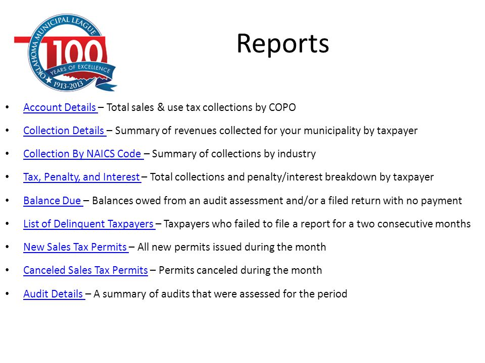 Reports Account Details – Total sales & use tax collections by COPO Account Details Collection Details – Summary of revenues collected for your munici