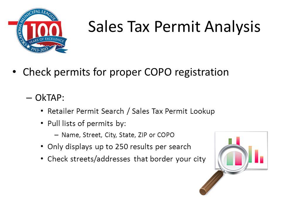 Sales Tax Permit Analysis Check permits for proper COPO registration – OkTAP: Retailer Permit Search / Sales Tax Permit Lookup Pull lists of permits b