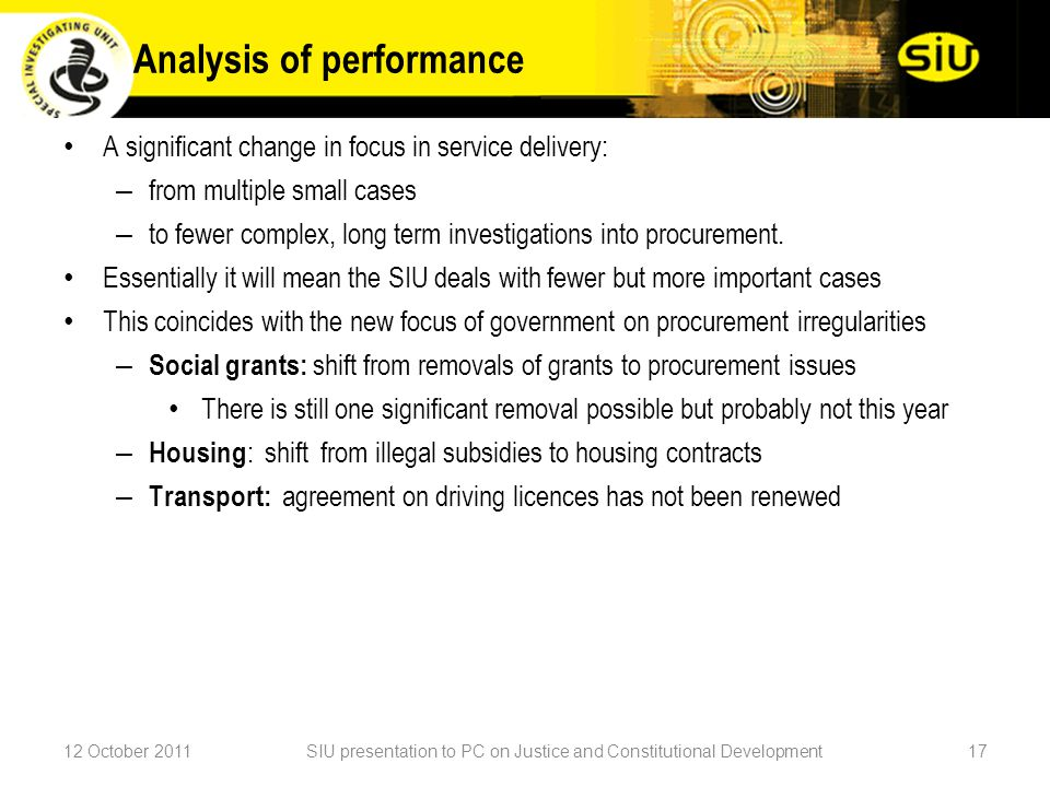 A significant change in focus in service delivery: – from multiple small cases – to fewer complex, long term investigations into procurement.