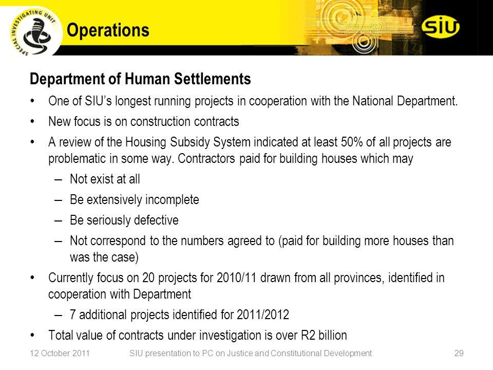 Department of Human Settlements One of SIU's longest running projects in cooperation with the National Department.