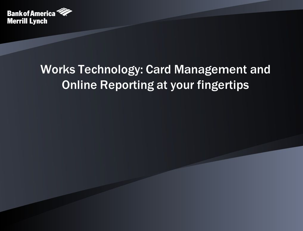 Works Technology: Card Management and Online Reporting at your fingertips