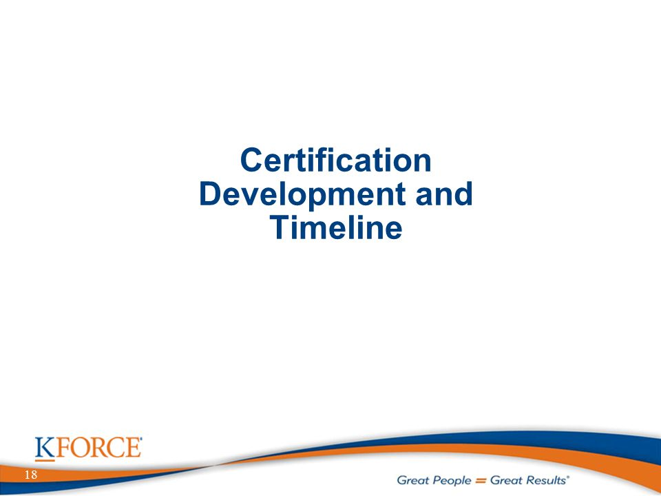18 Certification Development and Timeline