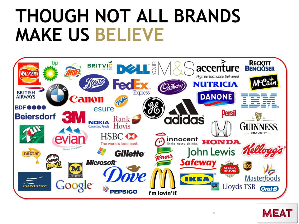 THOUGH NOT ALL BRANDS MAKE US BELIEVE