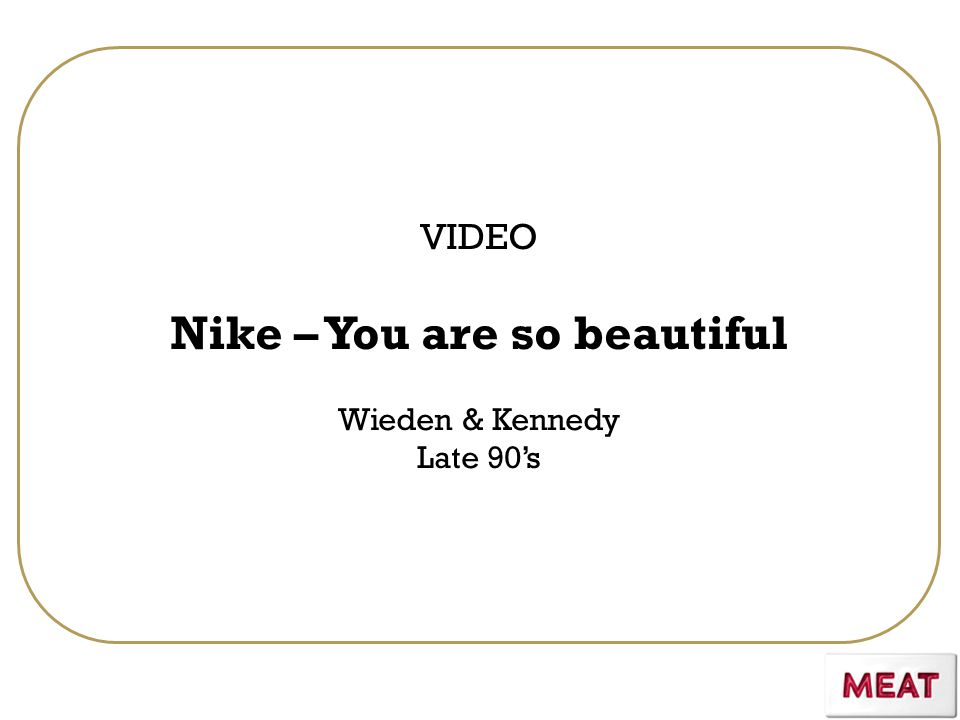 VIDEO Nike – You are so beautiful Wieden & Kennedy Late 90's
