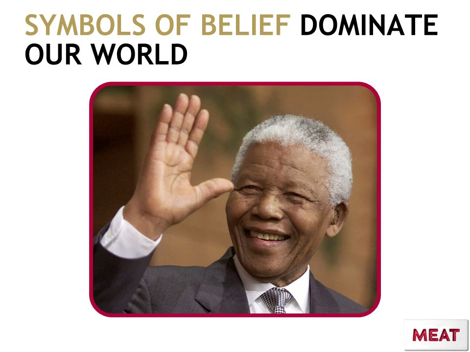 SYMBOLS OF BELIEF DOMINATE OUR WORLD
