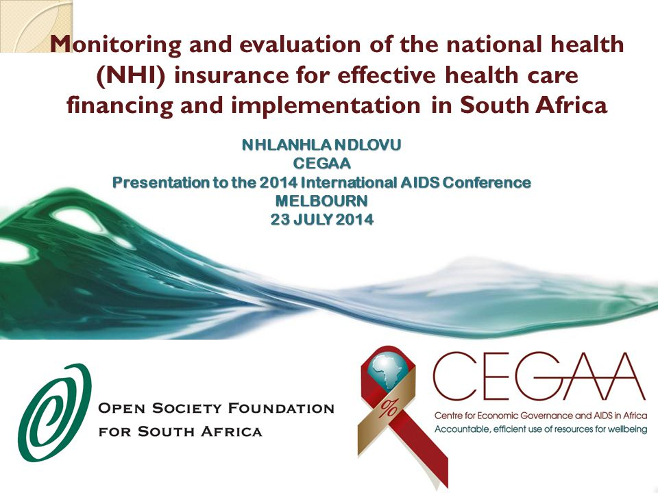 Monitoring and evaluation of the national health (NHI) insurance for effective health care financing and implementation in South Africa NHLANHLA NDLOV