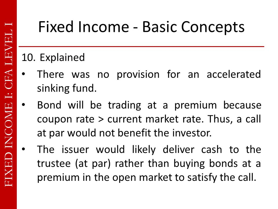 FIXED INCOME I: CFA LEVEL I Fixed Income - Basic Concepts 10.