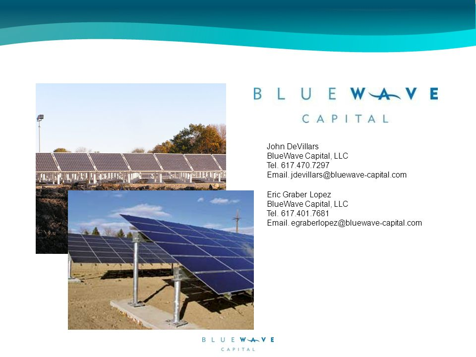 John DeVillars BlueWave Capital, LLC Tel. 617.470.7297 Email.
