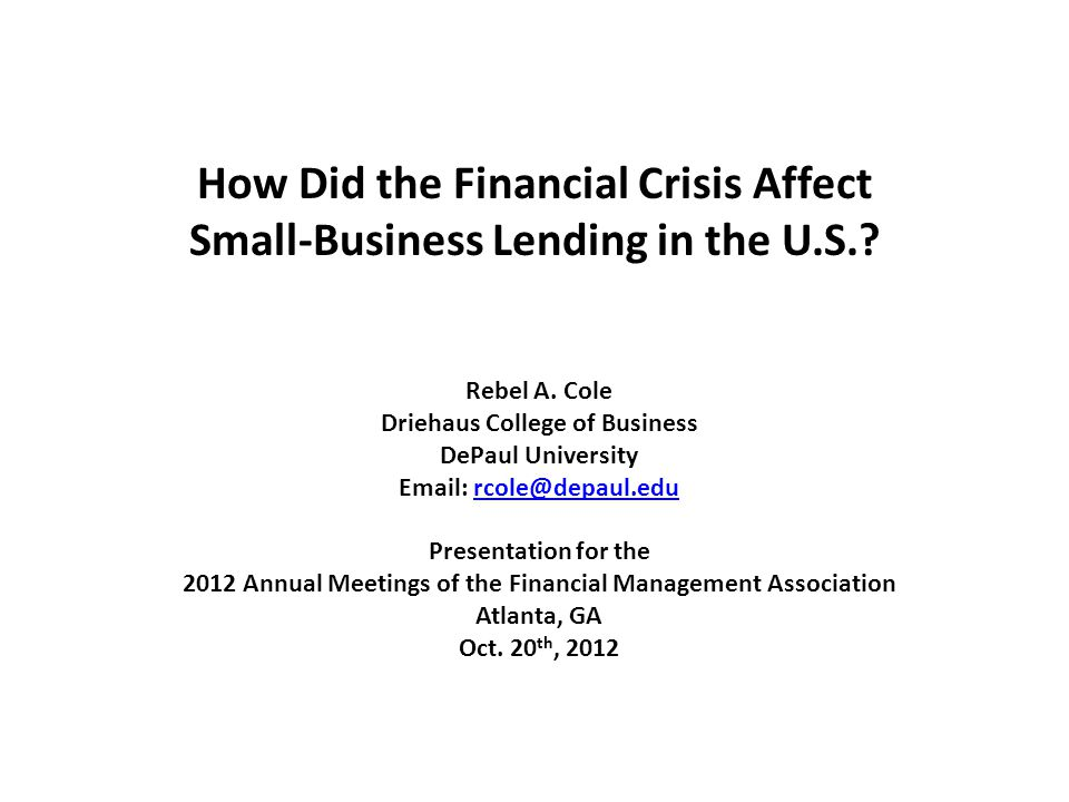 How Did the Financial Crisis Affect Small-Business Lending in the U.S..