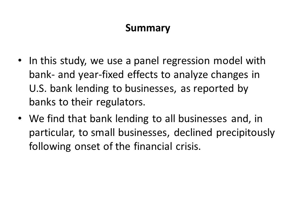 Summary In this study, we use a panel regression model with bank- and year-fixed effects to analyze changes in U.S.
