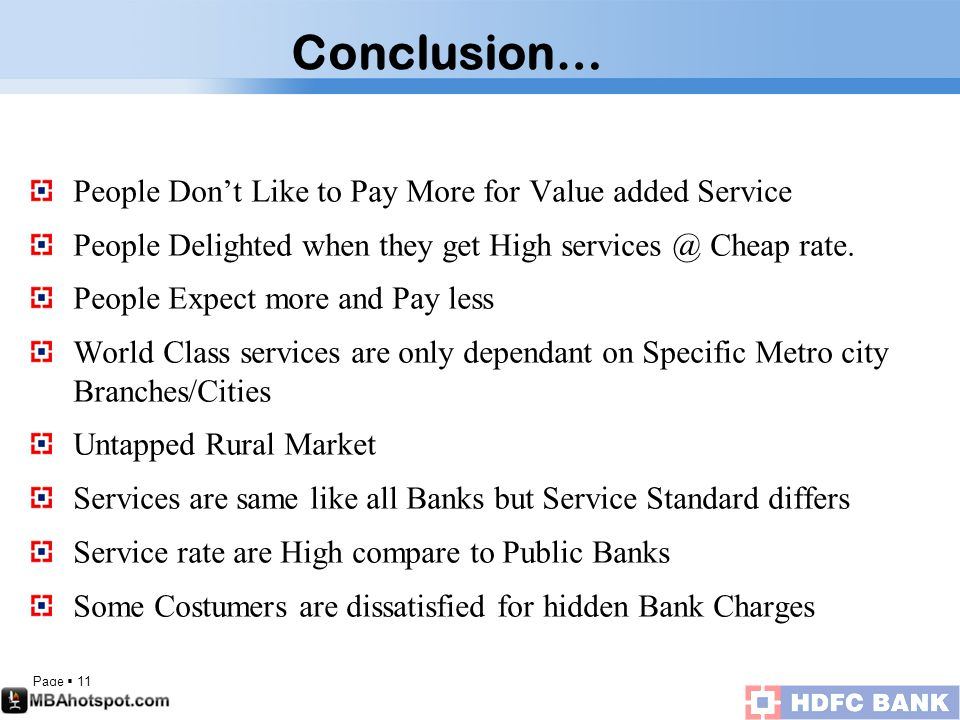 Page  11 People Don't Like to Pay More for Value added Service People Delighted when they get High services @ Cheap rate.