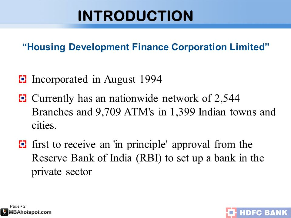 Page  2 INTRODUCTION Incorporated in August 1994 Currently has an nationwide network of 2,544 Branches and 9,709 ATM s in 1,399 Indian towns and cities.