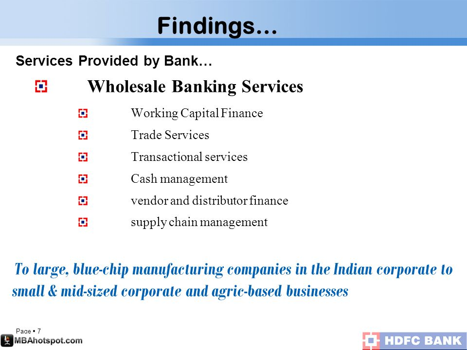 Page  7 Services Provided by Bank… Wholesale Banking Services Working Capital Finance Trade Services Transactional services Cash management vendor an