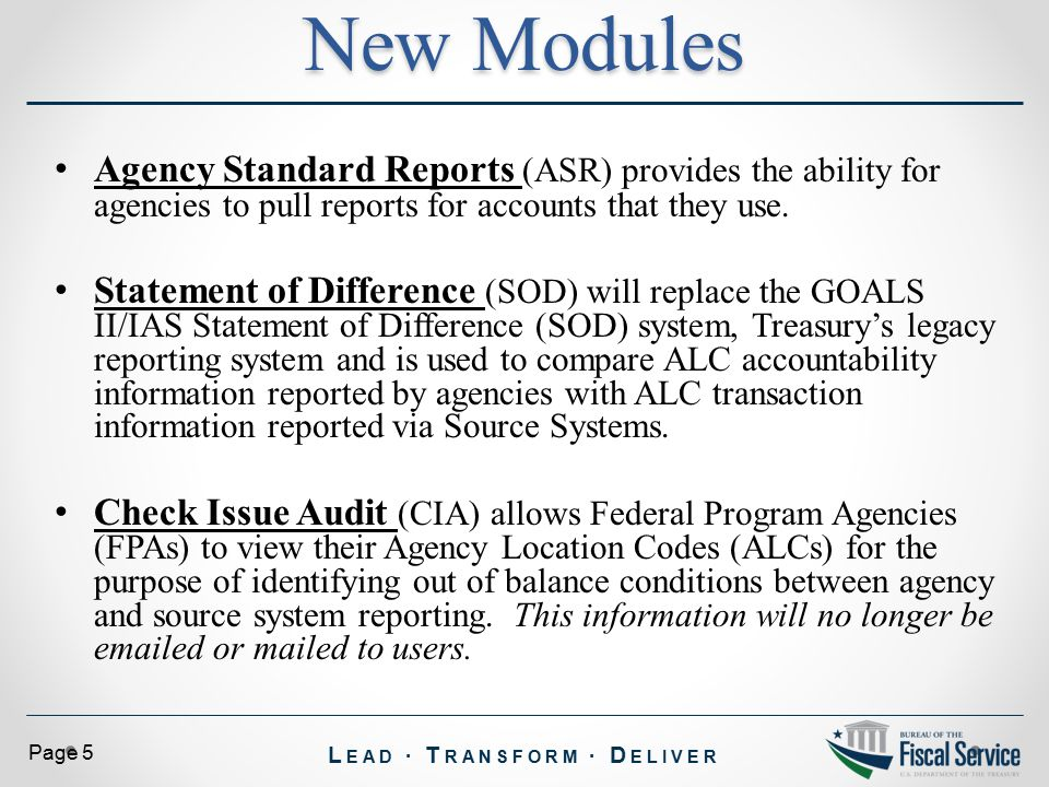 L EAD ∙ T RANSFORM ∙ D ELIVER Page 5 Agency Standard Reports (ASR) provides the ability for agencies to pull reports for accounts that they use.