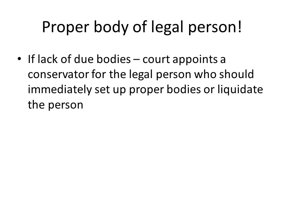 Proper body of legal person.